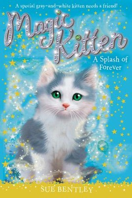 A Splash of Forever #14 - eBook  -     By: Sue Bentley     Illustrated By: Angela Swan, Andrew Farley