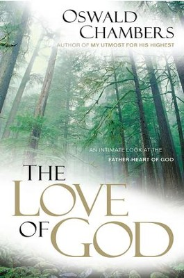 The Love of God: An Intimate Look at the Father-Heart of God - eBook  -     By: Oswald Chambers