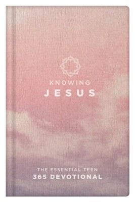 Knowing Jesus: The Essential Teen 365 Devotional, Rose Hardcover  -