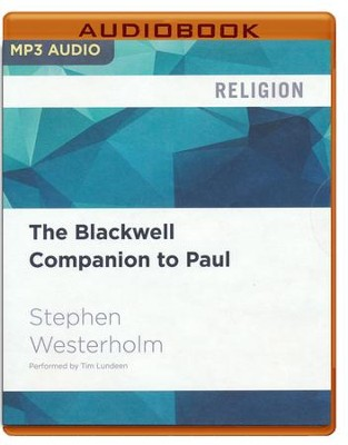 The Blackwell Companion to Paul - unabridged audio book on MP3-CD  -     Narrated By: Tim Lundeen     By: Stephen Westerholm