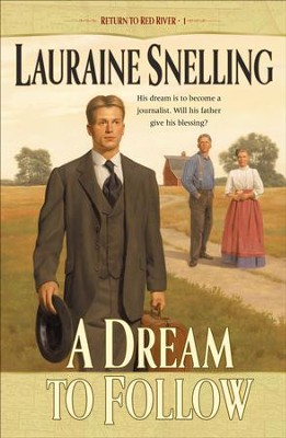 Dream to Follow, A - eBook  -     By: Lauraine Snelling