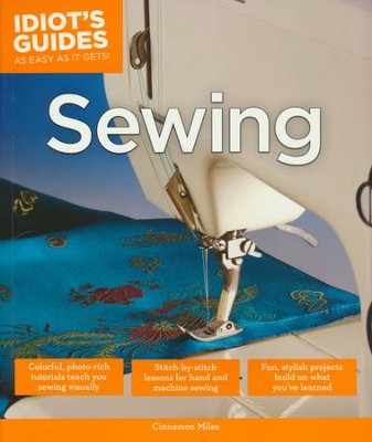 Idiot's Guides: Sewing  -     By: Cinnamon Miles