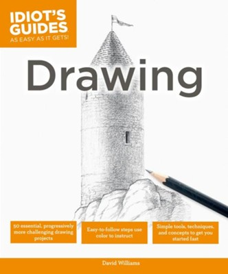 Idiot's Guides: Drawing  -     By: David Williams