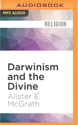 Darwinism and the Divine: Evolutionary Thought and Natural Theology - unabridged audio book on MP3-CD  -     Narrated By: Tom Parks     By: Alister E. McGrath