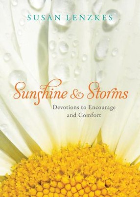 Sunshine and Storms: Devotions to Encourage and Comfort - eBook  -     By: Susan Lenzkes