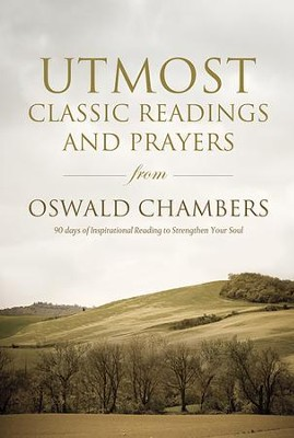Utmost: Classic Readings and Prayers - eBook  -     By: Oswald Chambers