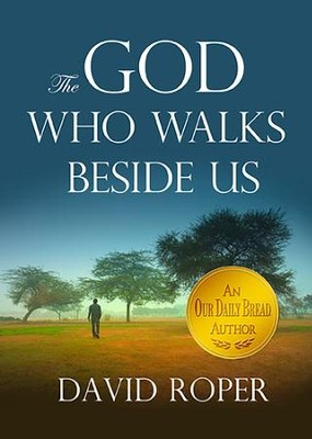 The God Who Walks Beside Us - eBook  -     By: David Roper