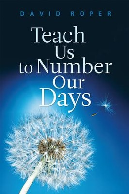 Teach Us to Number Our Days - eBook  -     By: David Roper