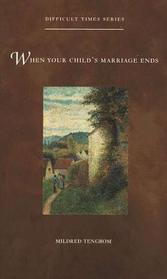 When Your Child's Marriage Ends  -     By: Mildred Tengbom