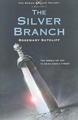 #2: The Silver Branch  -     By: Rosemary Sutcliff