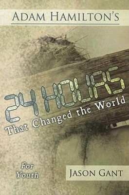 24 Hours That Changed the World for Youth - eBook  -     By: Adam Hamilton