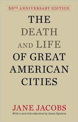The Death and Life of Great American Cities, 50th Edition  -     By: Jane Jacobs