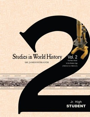 Studies in World History Volume 2 (Student): The New World to the Modern Age (1500 AD to 1900 AD) - eBook  -     By: James Stobaugh