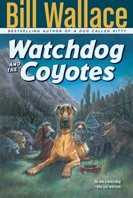 Watchdog and the Coyotes - eBook  -     By: Bill Wallace     Illustrated By: David Slonim