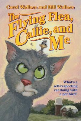 The Flying Flea, Callie and Me - eBook  -     By: Carol Wallace, Bill Wallace