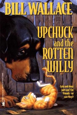 Upchuck and the Rotten Willy - eBook  -     By: Bill Wallace     Illustrated By: David Slonim