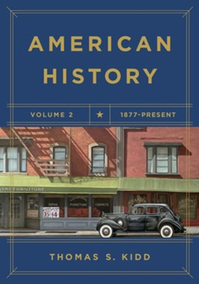 American History Volume II: 1877 - Present  -     By: Thomas S. Kidd