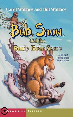 Bub, Snow, and the Burly Bear Scare - eBook  -     By: Carol Wallace, Bill Wallace     Illustrated By: John Steven Gurney