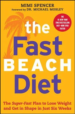 The FastBeach Diet: The Super-Fast Plan to Lose Weight and Get In Shape in Just Six Weeks - eBook  -     By: Mimi Spencer, Michael Mosley