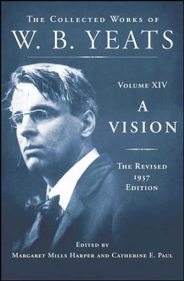 A Vision: The Revised 1937 Edition: The Collected Works of W.B. Yeats Volume XIV - eBook  -     Edited By: Catherine E. Paul, Margaret Mills Harper     By: William Butler Yeats