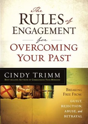 The Rules of Engagement for Overcoming Your Past: Breaking Free From Guilt, Rejection, Abuse, and Betrayal - eBook  -     By: Cindy Trimm
