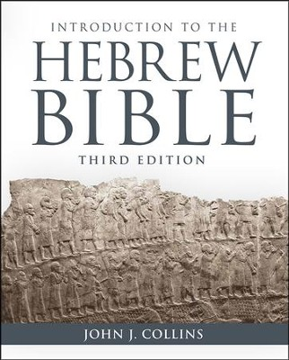 Introduction to the Hebrew Bible, Third Edition  -     By: John J. Collins