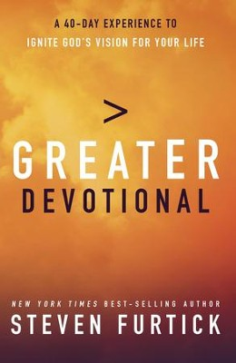 Greater Devotional: Forty Days to Igniting God's Vision for Your Life - eBook  -     By: Steven Furtick
