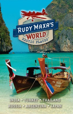 RUDY MAXA'S WORLD: Explore the worlkd's most exotic places with Rudy Maxa! - DVD  -     By: Rudy Maxa