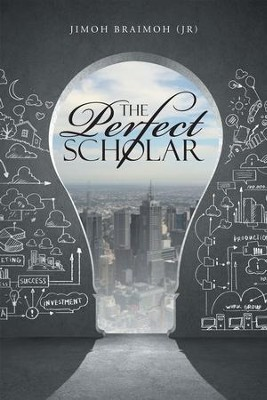 The Perfect Scholar - eBook  -     By: Jimoh Braimoh
