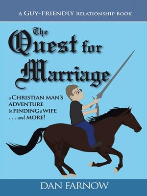 The Quest for Marriage: (a guy-friendly relationship book) - eBook  -     By: Dan Farnow