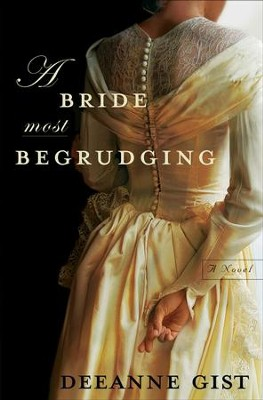 Bride Most Begrudging, A - eBook  -     By: Deeanne Gist