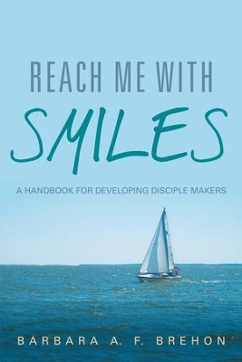 Reach Me with SMILES: A Handbook for Developing Disciple Makers - eBook  -     By: Barbara Brehon