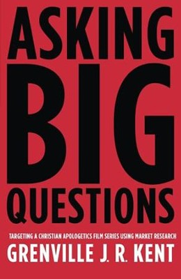 Asking Big Questions  -     By: Grenville J.R. Kent