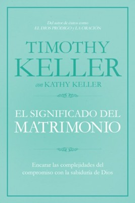 El Significado del Matrimonio, Nueva Ed.  (The Meaning of Marriage, New Edition)  -     By: Timothy Keller