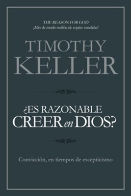 ¿Es Razonable Creer en Dios?  (The Reason for God)   -     By: Timothy Keller