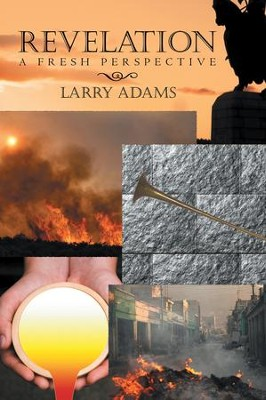 Revelation: A Fresh Perspective - eBook  -     By: Larry Adams