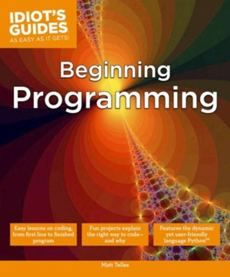 Idiot's Guides: Beginning Programming  -