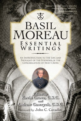 Basil Moreau: Essential Writings - eBook  -     Edited By: Kevin Grove, Andrew Gawrych     By: Basil Moreau