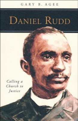 Daniel Rudd: Calling a Church to Justice  -     By: Gary B. Agee
