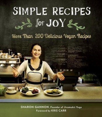 Simple Recipes for Joy: More Than 200 Delicious Vegan Recipes - eBook  -     By: Sharon Gannon