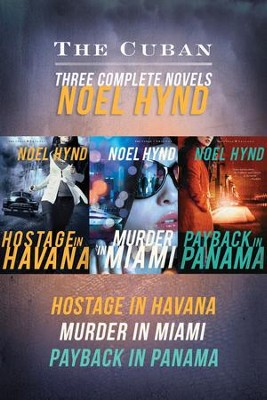 The Cuban: Three Complete Novels - eBook  -     By: Noel Hynd