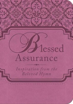 Blessed Assurance: Inspiration from the Beloved Hymn - eBook  -
