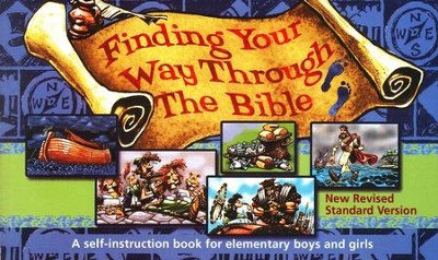 Finding Your Way Through the Bible: A self-instruction book for middle and older elementary students  -