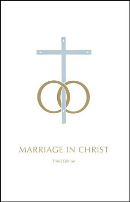Marriage in Christ, Third Edition   -