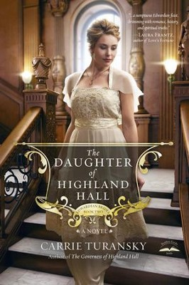 The Daughter of Highland Hall - eBook   -     By: Carrie Turansky