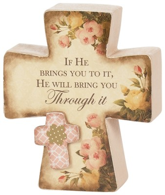 If He Brings You To It, He Will Bring You Through It Plaque  -