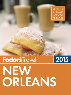 Fodor's New Orleans 2015 - eBook  -     By: Fodor's
