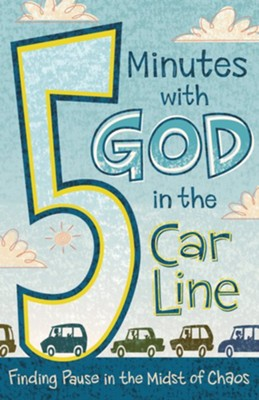 5 Minutes with God in the Car Line  -