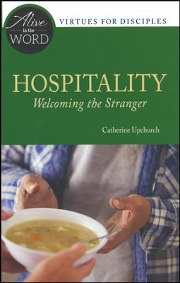 Hospitality: Welcoming the Stranger   -     By: Catherine Upchurch