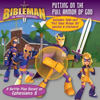 Putting on the Full Armor of God: A Battle Plan Based on Ephesians 6  -